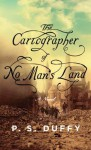 The Cartographer of No Man's Land - P.S. Duffy
