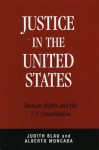 Justice in the United States: Human Rights and the Constitution - Judith R. Blau, Alberto Moncada