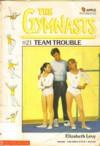 Team Trouble - Elizabeth Levy