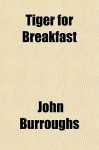 Tiger for Breakfast - John Burroughs