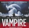 The President's Vampire - Christopher Farnsworth, Bronson Pinchot