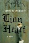 Lion Heart: A Novel - Justin Cartwright