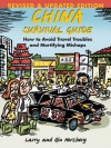 China Survival Guide: How to Avoid Travel Troubles and Mortifying Mishaps, Revised Edition - Larry Herzberg, Qin Herzberg