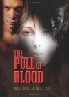 The Pull of Blood (Book 1) - Holly Jones, Kelley Roby