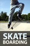 Skateboarding - Instructables Authors