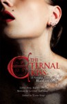 The Eternal Kiss: 12 Vampire Tales of Blood and Desire: 12 Vampire Tales of Blood and Desire - Trisha Telep