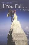 If You Fall...: It's a New Beginning - Karen Darke
