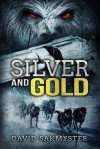 Silver and Gold - David Sakmyster