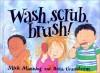 Wash, Scrub, Brush - Mick Manning, Brita Granstrom