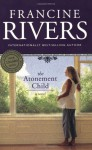 The Atonement Child (Audio) - Francine Rivers, Ruth Ann Phimister