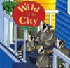 Wild in the City - Jan Thornhill