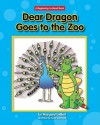 Dear Dragon Goes to the Zoo - Margaret Hillert, David Schimmell