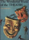 The Wonderful World of the Theatre - J.B. Priestley
