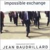 Impossible Exchange - Jean Baudrillard