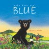 Baby Bear Sees Blue: with audio recording - Ashley Wolff