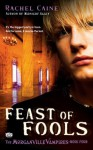 Feast of Fools: : The Morganville Vampires Book Four - Rachel Caine