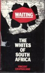 Waiting - The Whites of South Africa - Vincent Crapanzano