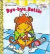 Bye-Bye, Bottle - Scott Nelson