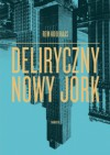 Deliryczny Nowy Jork - Rem Koolhaas