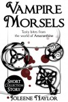 Vampire Morsels: Short Story Collection - Joleene Naylor