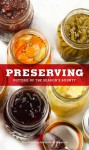 Preserving: Putting Up the Season's Bounty - Culinary Institute of America