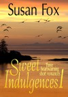 Sweet Indulgences 1: Three heartwarming short romances - Susan Fox