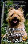 Critters of Mossy Creek - Deborah Smith, Sandra Chastain, Martha Crockett