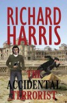 The Accidental Terrorist - Richard Harris
