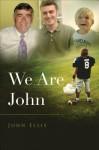 We Are John - John Ellis