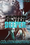 Faster Deeper - Colleen Masters