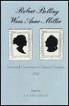 Robert Bolling Woos Anne Miller: Love and Courtship in Colonial Virginia, 1760 - J.A. Leo Lemay