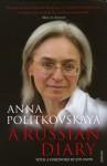 A Russian Diary: With a Foreword by Jon Snow - Anna Politkovskaya