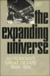 The Expanding Universe: Astronomy's 'Great Debate', 1900 1931 - Robert W. Smith