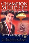 Champion Mindset: Refusing to Give Up Your Dreams - Scott Gregory, Fran D. Lowe, Diane Cook, Candy Abbott