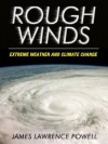 Rough Winds: Extreme Weather and Climate Change - James Lawrence Powell