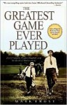 The Greatest Game Ever Played - Mark Frost