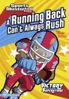A Running Back Can't Always Rush (Sports Illustrated Kids Victory School Superstars) - Nate LeBoutillier, Jorge H Santillan