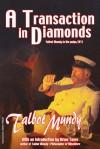 A Transaction In Diamonds - Talbot Mundy, Brian Taves, Tom Roberts