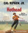 Cal Ripken, Jr.'s All-Stars: Hothead - Cal Ripken Jr., Kevin Cowherd