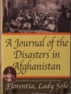 A Journal of the Disasters in Afghanistan: A Firsthand Account by One of the Few Survivors - Lady Sale, Lady Sale