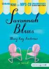 Savannah Blues (Unabridged MP3 CD) - Susan Ericksen, Mary Kay Andrews