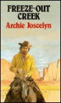 Freeze-Out Creek - Archie Joscelyn
