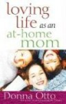 Loving Life as an At-Home Mom - Donna Otto