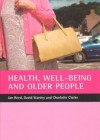 Health, well-being and older people - Jan Pahl, David Stanley, Charlotte Clarke
