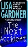 The Next Accident: A Novel (FBI Profiler) - Lisa Gardner