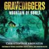 Gravediggers: Mountain of Bones (Audio) - Christopher Krovatin, Michael Goldstrom, Cherise Boothe, Johnathan McClain