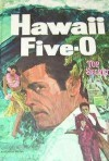 Hawaii Five-O: Top Secret - R. Sidney Bowen