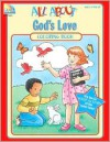 All about God's Love - School Specialty Publishing, School Specialty Publishing Staf