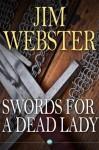 Swords for a Dead Lady - Jim Webster