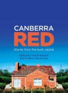 Canberra Red: Stories from the bush capital - David Headon, Andrew MacKenzie